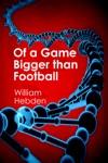 Of A Game Bigger Than Football