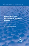 Revolution And Reaction In Modern France