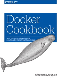 Docker Cookbook - Sébastien Goasguen