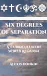 Six Degrees Of Separation A Curriculum On World Religion