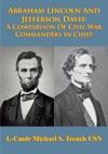 Abraham Lincoln And Jefferson Davis A Comparison Of Civil War Commanders In Chief