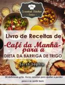Livro de Receitas de Café da Manhã para a Dieta da Barriga de Trigo Book Cover