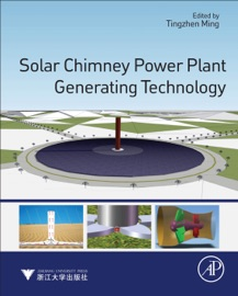 SOLAR CHIMNEY POWER PLANT GENERATING TECHNOLOGY (ENHANCED EDITION)
