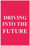 Driving Into The Future How Tesla Motors And Elon Musk Did It - The Disruption Of The Auto Industry