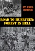 Road To Huertgen: Forest In Hell [Illustrated Edition]