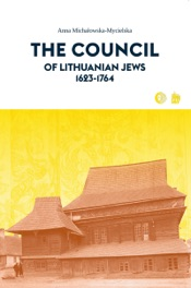 Download and Read Online The Council of Lithuanian Jews 1623-1764