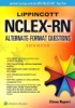 Lippincott NCLEX-RN® Alternate Format Questions: Sixth Edition