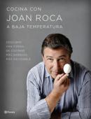 Cocina con Joan Roca a baja temperatura Book Cover