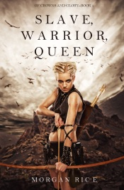 Slave, Warrior, Queen (Of Crowns and Glory—Book 1)