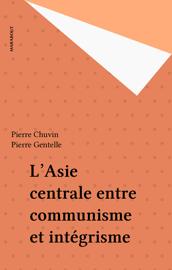 L'Asie centrale entre communisme et intégrisme
