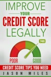 Improve Your Credit Score Legally Credit Score Tips You Need