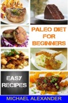 Paleo Diet For Beginners Easy Recipes