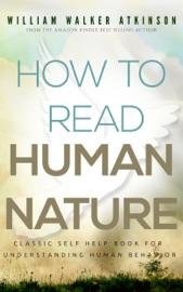 How To Read Human Nature Classic Self Help Book For Understanding Human Behavior