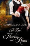 A Bed Of Thorns And Roses A Gilded Age Beauty And The Beast Romance