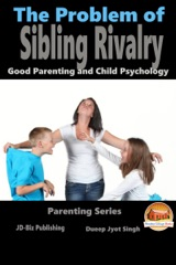 The Problem of Sibling Rivalry: Good Parenting and Child Psychology