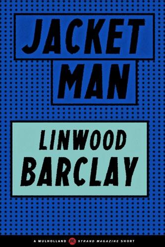 Linwood Barclay - Jacket Man