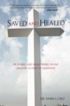 Saved And Healed