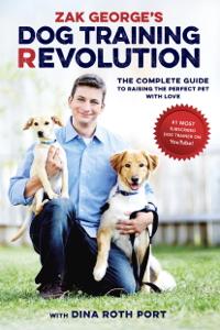 Zak George's Dog Training Revolution ebook