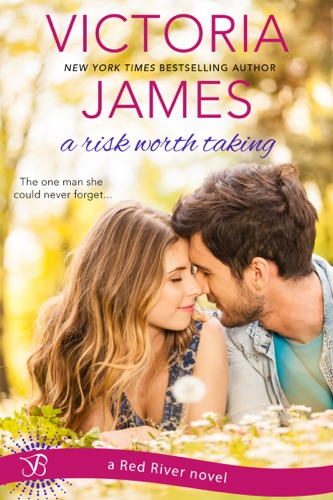 A Risk Worth Taking - Victoria James - Victoria James