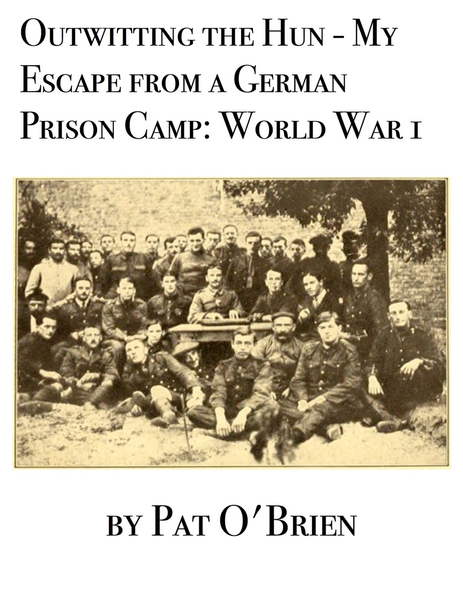 Outwitting the Hun: My Escape from a German Prison Camp: World War 1