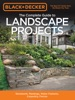 Black & Decker The Complete Guide to Landscape Projects, 2nd Edition