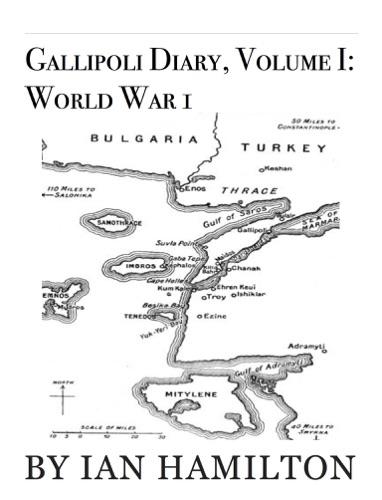 Ian Hamilton - Gallipoli Diary, Volume I: World War 1