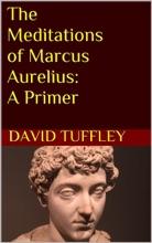 The Meditations Of Marcus Aurelius: A Primer