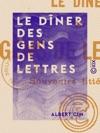 Le Dner Des Gens De Lettres