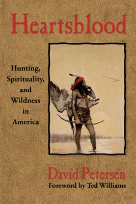 Heartsblood - David Petersen & Ted Williams book
