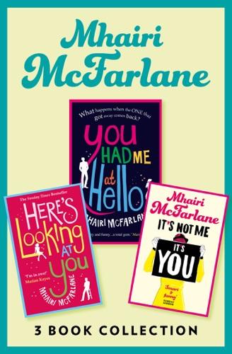 Mhairi McFarlane - Mhairi McFarlane 3-Book Collection