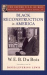 Black Reconstruction In America The Oxford W E B Du Bois