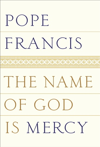 Pope Francis & Oonagh Stransky - The Name of God Is Mercy