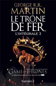 Le Trône de fer - L'Intégrale 2 (Tomes 3 à 5) La couverture du livre martien