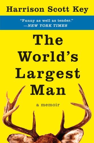 Harrison Scott Key - The World's Largest Man