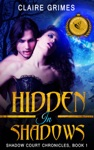 Hidden In Shadows Shadow Court Chronicles Book 1