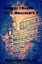Before I Black Pt.2 - Malcolm's X