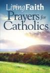 Living Faith Prayers For Catholics
