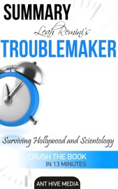 Leah Remini S Troublemaker Surviving Hollywood And Scientology Summary