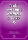 Psychic Development Reflections On A Theme 3