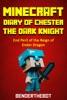Minecraft Diary of Chester the Dark Knight
