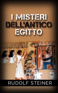 I Misteri dell'Antico Egitto da Rudolf Steiner
