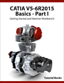 CATIA V5-6R2015 Basics - Part I : Getting Started and Sketcher Workbench