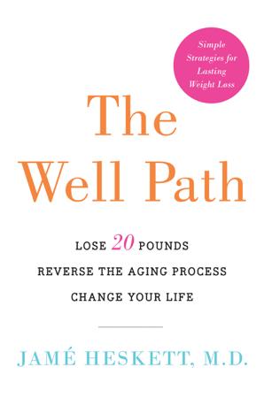 The Well Path - Jamé Heskett, M.D.