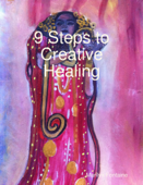 9 Steps to Creative Healing