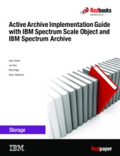 Active Archive Implementation Guide With IBM Spectrum Scale Object And IBM Spectrum Archive