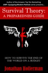 Survival Theory  A Preparedness Guide