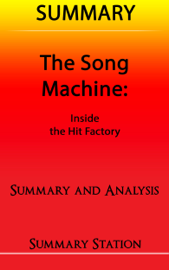 The Song Machine: Inside the Hit Factory  Summary