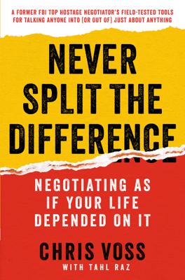 Never Split the Difference - Chris Voss & Tahl Raz book