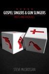 Gospel Singers And Gunslingers Riots And Radicals