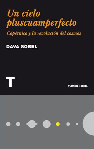 Dava Sobel - Un cielo pluscuamperfecto